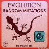 Evolution - Random Mutations